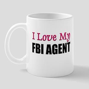 I Love My FBI AGENT Mug