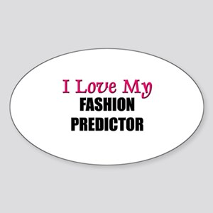 I Love My FASHION PREDICTOR Oval Sticker