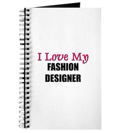 I Love My FASHION DESIGNER Journal