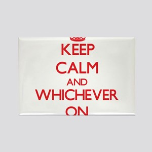 Keep Calm and Whichever ON Magnets