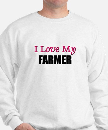 I Love My FARMER Sweatshirt