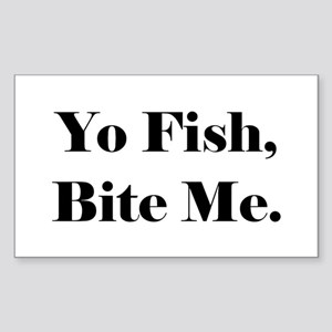 Yo Fish Bite Me Sticker