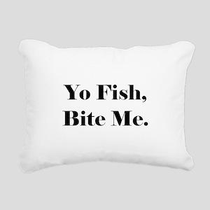 Yo Fish Bite Me Rectangular Canvas Pillow