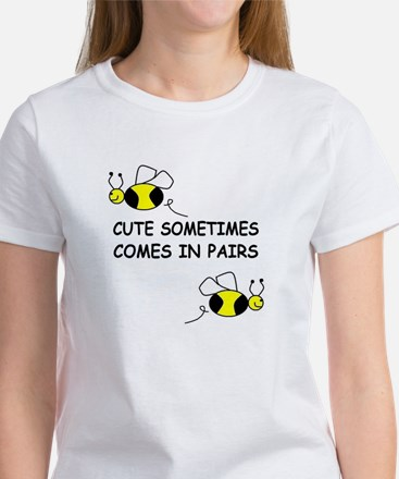CUTE SOMETIMES COMES IN PAIRS Women's T-Shirt