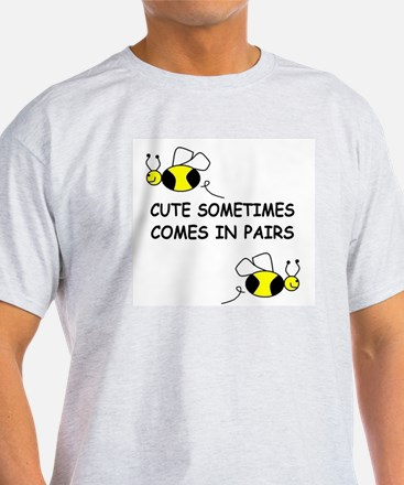 CUTE SOMETIMES COMES IN PAIRS T-Shirt