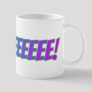 Squeeeee! Mug