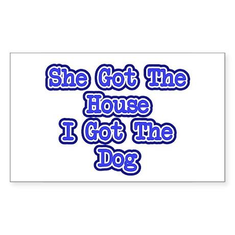 She Got The House I Got The D Sticker (Rectangular