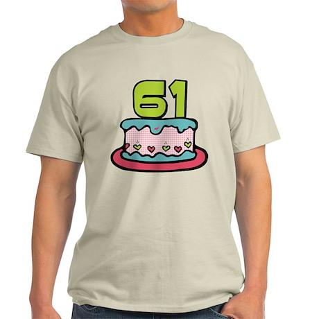 61 Year Old Birthday Cake Light T-Shirt