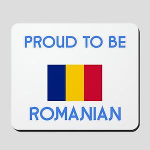 Proud to be Romanian Mousepad