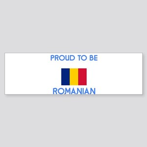 Proud to be Romanian Bumper Sticker