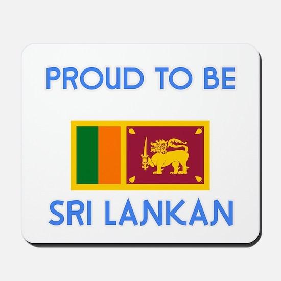 Proud to be Sri Lankan Mousepad