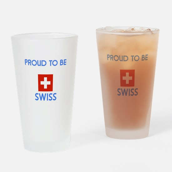 Proud to be Swiss Drinking Glass