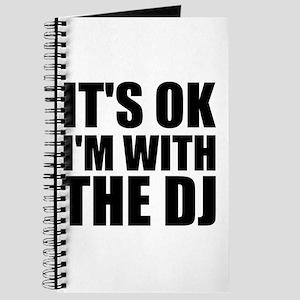 It's Ok, I'm With The DJ Journal