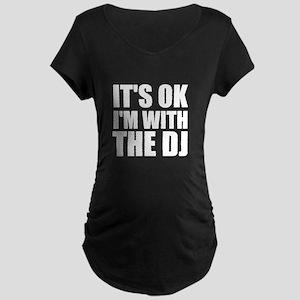 It's Ok, I'm With The DJ Maternity Dark T-Shirt