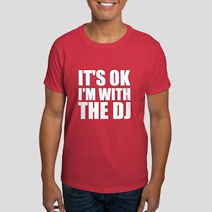 It's Ok, I'm With The DJ Dark T-Shirt