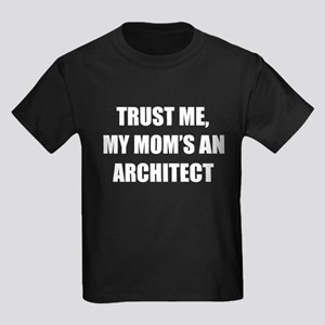 Trust Me My Moms An Architect T-Shirt