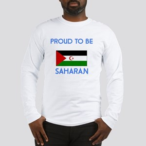 Proud to be Saharan Long Sleeve T-Shirt