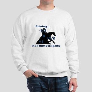 Reining is a numbers game Sweatshirt