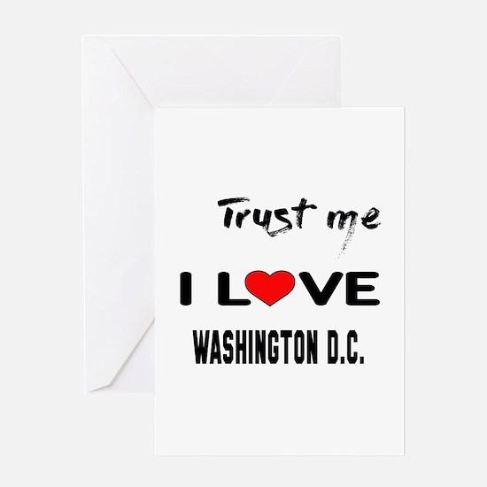 Trust me I love Washington D.C. Greeting Card