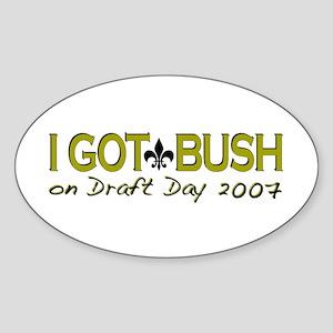 I got Bush Fantasy Draft Oval Sticker
