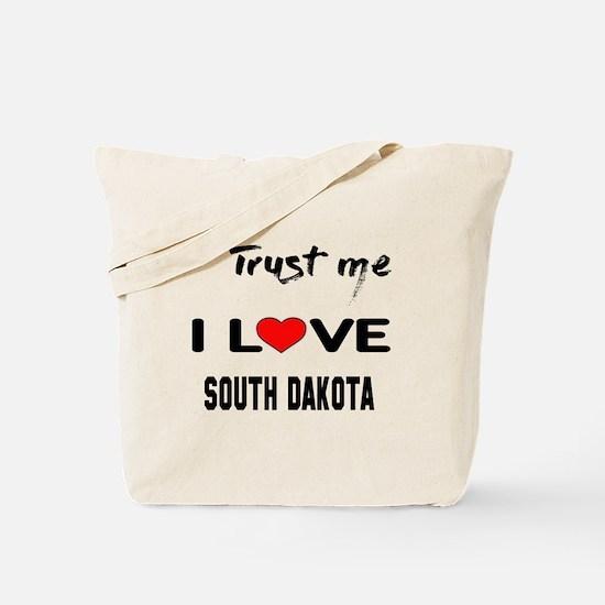 Trust me I love South Dakota Tote Bag