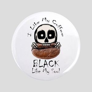 "I Like My Coffee Black 3.5"" Button"