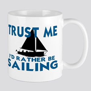 SAIL BOAT.  SAILING.  I'D RATHER BE SAI Mug