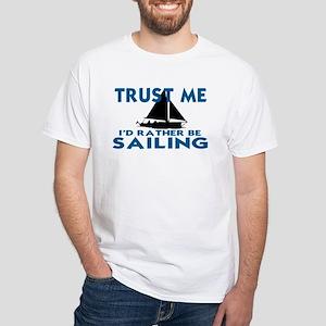 SAIL BOAT. SAILING. I'D RATHER BE SAILIN T-Shirt