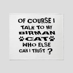 Of Course I Talk To My Birman Cat De Throw Blanket