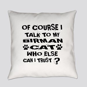 Of Course I Talk To My Birman Cat Everyday Pillow