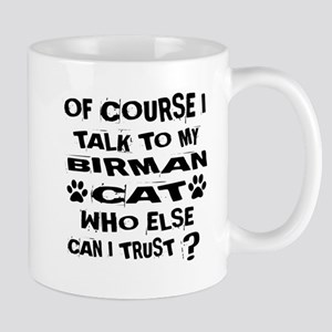 Of Course I Talk To My Birman Ca 11 oz Ceramic Mug