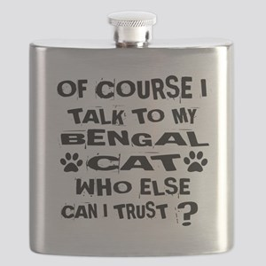Of Course I Talk To My Bengal Cat Designs Flask