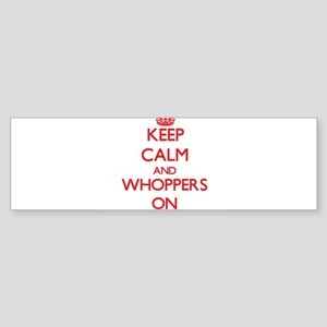 Keep Calm and Whoppers ON Bumper Sticker