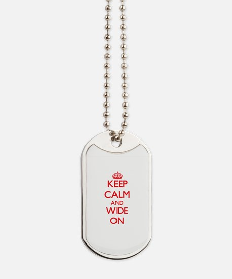 Keep Calm and Wide ON Dog Tags