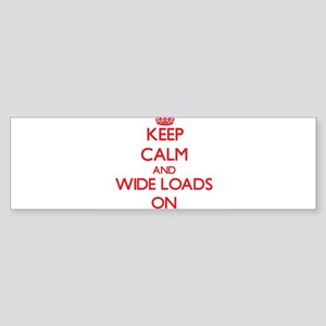 Keep Calm and Wide Loads ON Bumper Sticker