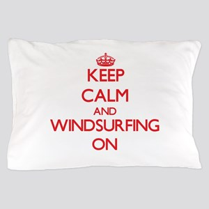 Keep Calm and Windsurfing ON Pillow Case