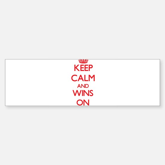 Keep Calm and Wins ON Bumper Bumper Bumper Sticker