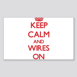 Keep Calm and Wires ON Sticker