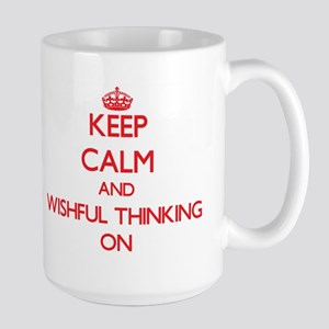 Keep Calm and Wishful Thinking ON Mugs