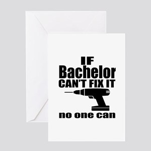 If Bachelor Can Not Fix It No One Ca Greeting Card