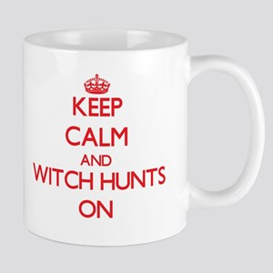 Keep Calm and Witch Hunts ON Mugs