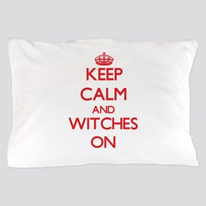 Keep Calm and Witches ON Pillow Case