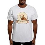 Early Bird Light T-Shirt