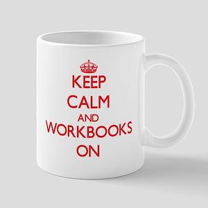 Keep Calm and Workbooks ON Mugs