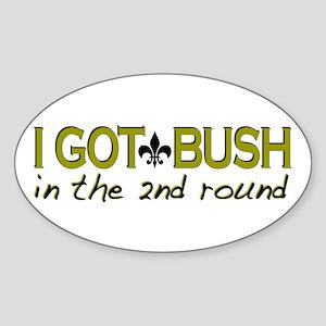 I got Bush 2nd round Oval Sticker