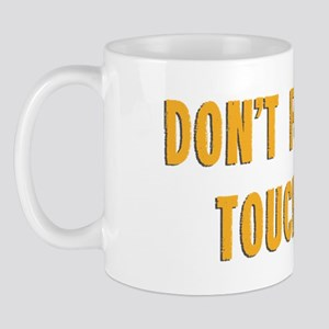 Don't Fucking Touch Me Mug