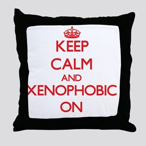 Keep Calm and Xenophobic ON Throw Pillow
