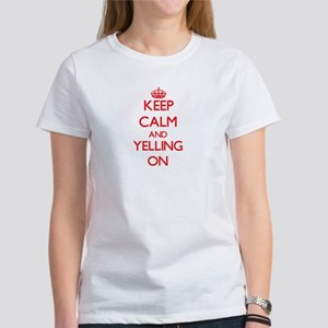 Keep Calm and Yelling ON T-Shirt
