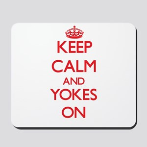 Keep Calm and Yokes ON Mousepad