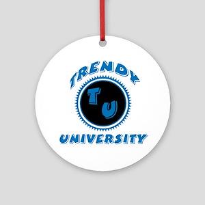 Trendy University Ornament (Round)